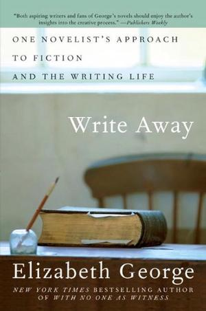 Write Away: One Novelist's Approach to Fiction and the Writing Life Lower Priced Than E-Books