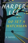 Go Set a Watchman: A Novel Pre-Order Upcoming Releases