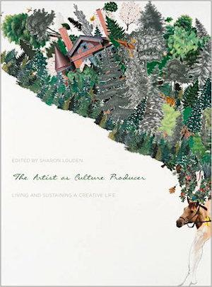 The Artist as Culture Producer: Living and Sustaining a Creative Life Marketing & Law