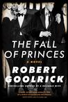 The Fall of Princes: A Novel Pre-Order Signed