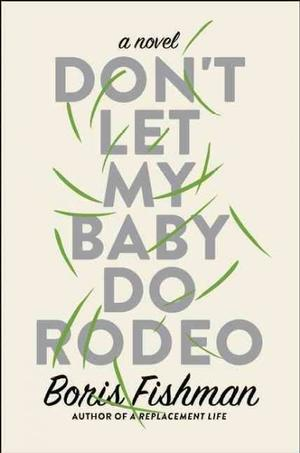 Don't Let My Baby Do Rodeo NYT Notable Books 2016