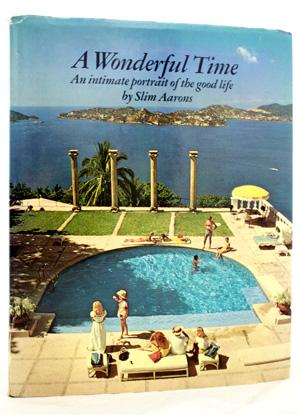 A Wonderful Time : An Intimate Portrait of the Good Life Photography