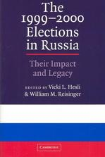 1999-2000 Elections In Russia: Their Impact & Legacy Russian