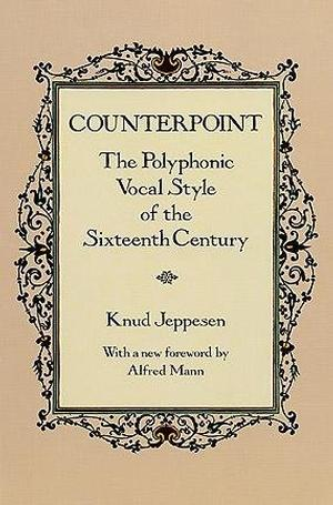 Counterpoint: The Polyphonic Vocal Style of the Sixteenth Century Lower Priced Than E-Books