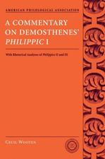 A Commentary on Demosthenes' Philippic I, With Rhetorical Analyses of Philippics II and III Greek & Latin