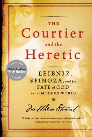 The Courtier and the Heretic: Leibniz, Spinoza, and the Fate of God in the Modern World Lower Priced Than E-Books