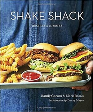 Shake Shack: Recipes and Stories New Arrivals