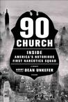 90 Church: Inside America's Notorious First Narcotics Squad Crime