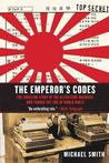 The Emperor's Codes: The Thrilling Story of the Allied Code Breakers Who Turned