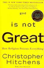 God is Not Great: How Religion Poisons Everything Nontheism