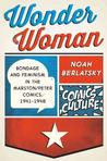 Wonder Woman: Bondage and Feminism in the Marston/Peter Comics, 1941-1948