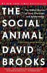 The Social Animal: The Hidden Sources of Love, Character, and Achievement David