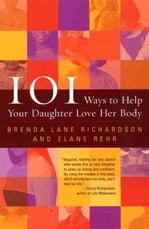 101 Ways to Help Your Daughter Love Her Body Women's Studies