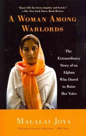 A Woman Among Warlords: The Extraordinary Story of an Afghan Who Dared to Raise Her Voice Middle Eastern