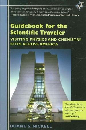 Guidebook for the Scientific Traveler: Visiting Physics and Chemistry Sites Across America Travel Guides