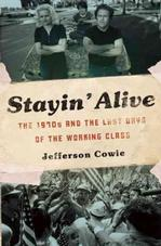 Stayin' Alive: The 1970s and the Last Days of the Working Class Americana