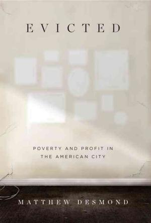 Evicted: Poverty and Profit in the American City NYT Notable Books 2016