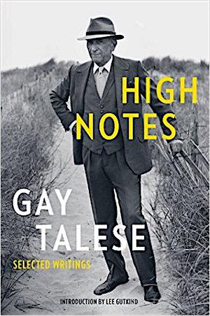High Notes: Selected Writings of Gay Talese Essays