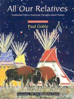 All Our Relatives: Traditional Native American Thoughts About Nature Native American Studies