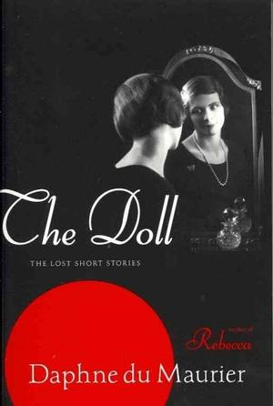 The Doll: The Lost Short Stories Lower Priced Than E-Books