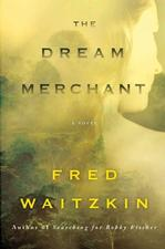 Fred Waitzkin, Author of Searching For Bobby Fischer Talks About His New Novel The Dream Merchant