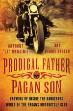 Prodigal Father, Pagan Son: Growing Up Inside the Dangerous World of the Pagans Motorcycle Club Motorcycles