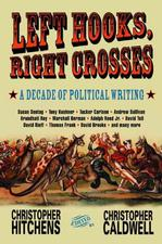 Left Hooks, Right Crosses: A Decade of Political Writing Political Science