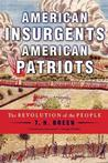 American Insurgents, American Patriots: The Revolution of the People American Re
