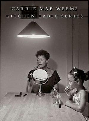 Carrie Mae Weems: The Kitchen Table Series